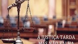 justiça tarda mas nao falha